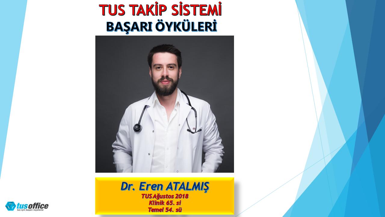 TUS Ağustos 2018 Klinik 65.si Temel 54.sü Dr. Eren Atalmış - Röportaj